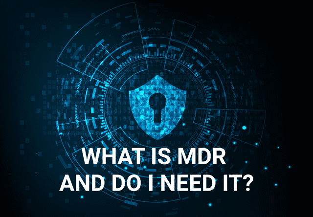 What is Managed Detection and Response (MDR)?